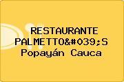 RESTAURANTE PALMETTO'S Popayán Cauca