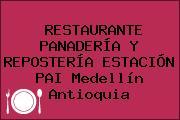 RESTAURANTE PANADERÍA Y REPOSTERÍA ESTACIÓN PAI Medellín Antioquia
