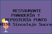 RESTAURANTE PANADERÍA Y REPOSTERÍA PUNTO ROJO Sincelejo Sucre