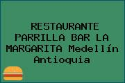 RESTAURANTE PARRILLA BAR LA MARGARITA Medellín Antioquia