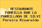 RESTAURANTE PARRILLA BAR LA PARRILLADA DE SILVI Pereira Risaralda