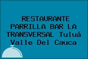 RESTAURANTE PARRILLA BAR LA TRANSVERSAL Tuluá Valle Del Cauca