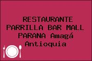 RESTAURANTE PARRILLA BAR MALL PARANA Amagá Antioquia
