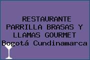 RESTAURANTE PARRILLA BRASAS Y LLAMAS GOURMET Bogotá Cundinamarca