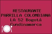 RESTAURANTE PARRILLA COLOMBIANA LA 52 Bogotá Cundinamarca