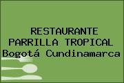 RESTAURANTE PARRILLA TROPICAL Bogotá Cundinamarca