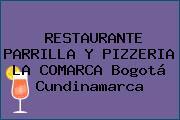 RESTAURANTE PARRILLA Y PIZZERIA LA COMARCA Bogotá Cundinamarca