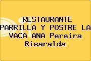 RESTAURANTE PARRILLA Y POSTRE LA VACA ANA Pereira Risaralda