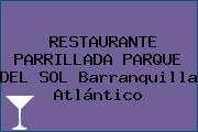 RESTAURANTE PARRILLADA PARQUE DEL SOL Barranquilla Atlántico