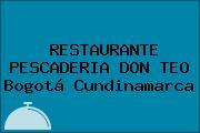 RESTAURANTE PESCADERIA DON TEO Bogotá Cundinamarca