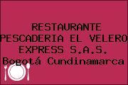 RESTAURANTE PESCADERIA EL VELERO EXPRESS S.A.S. Bogotá Cundinamarca