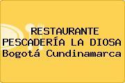 RESTAURANTE PESCADERÍA LA DIOSA Bogotá Cundinamarca