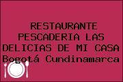 RESTAURANTE PESCADERIA LAS DELICIAS DE MI CASA Bogotá Cundinamarca