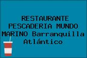 RESTAURANTE PESCADERIA MUNDO MARINO Barranquilla Atlántico