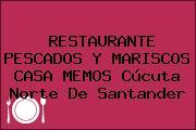 RESTAURANTE PESCADOS Y MARISCOS CASA MEMOS Cúcuta Norte De Santander