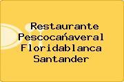 Restaurante Pescocañaveral Floridablanca Santander