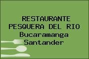 RESTAURANTE PESQUERA DEL RIO Bucaramanga Santander