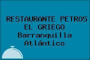 RESTAURANTE PETROS EL GRIEGO Barranquilla Atlántico