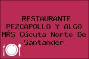 RESTAURANTE PEZCAPOLLO Y ALGO MÀS Cúcuta Norte De Santander