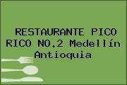RESTAURANTE PICO RICO NO.2 Medellín Antioquia