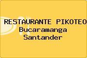 RESTAURANTE PIKOTEO Bucaramanga Santander