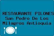 RESTAURANTE PILONES San Pedro De Los Milagros Antioquia