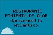 RESTAURANTE PIMIENTA DE OLOR Barranquilla Atlántico
