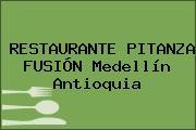 RESTAURANTE PITANZA FUSIÓN Medellín Antioquia