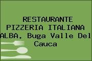 RESTAURANTE PIZZERIA ITALIANA ALBA. Buga Valle Del Cauca