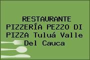 RESTAURANTE PIZZERÍA PEZZO DI PIZZA Tuluá Valle Del Cauca