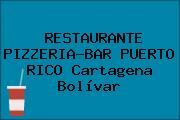 RESTAURANTE PIZZERIA-BAR PUERTO RICO Cartagena Bolívar