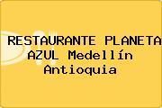 RESTAURANTE PLANETA AZUL Medellín Antioquia