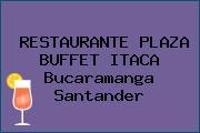 RESTAURANTE PLAZA BUFFET ITACA Bucaramanga Santander