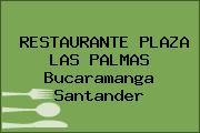 RESTAURANTE PLAZA LAS PALMAS Bucaramanga Santander