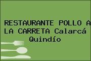RESTAURANTE POLLO A LA CARRETA Calarcá Quindío