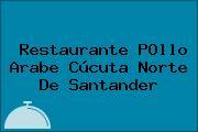 Restaurante POllo Arabe Cúcuta Norte De Santander