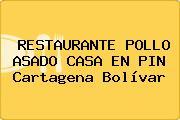 RESTAURANTE POLLO ASADO CASA EN PIN Cartagena Bolívar