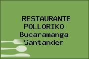RESTAURANTE POLLORIKO Bucaramanga Santander