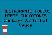 RESTAURANTE POLLOS NORTE GUAYACANES Cartago Valle Del Cauca