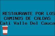 RESTAURANTE POR LOS CAMINOS DE CALDAS Cali Valle Del Cauca