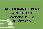 RESTAURANTE PORT SAINT LUCIE Barranquilla Atlántico