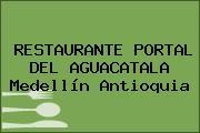 RESTAURANTE PORTAL DEL AGUACATALA Medellín Antioquia