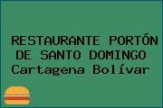 RESTAURANTE PORTÓN DE SANTO DOMINGO Cartagena Bolívar