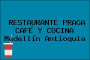 RESTAURANTE PRAGA CAFÉ Y COCINA Medellín Antioquia