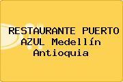 RESTAURANTE PUERTO AZUL Medellín Antioquia