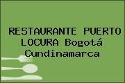 RESTAURANTE PUERTO LOCURA Bogotá Cundinamarca