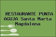 RESTAURANTE PUNTA AGUJA Santa Marta Magdalena