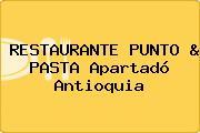 RESTAURANTE PUNTO & PASTA Apartadó Antioquia