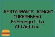 RESTAURANTE RANCHO CURRAMBERO Barranquilla Atlántico