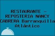 RESTAURANTE - REPOSTERIA NANCY CABRERA Barranquilla Atlántico